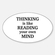 Thinking Is Like Reading Your Own Mind Decal