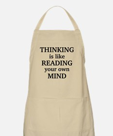 Thinking Is Like Reading Your Own Mind Apron