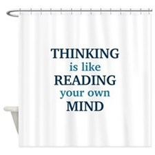 Thinking Is Like Reading Your Own Mind Shower Curt
