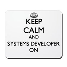 Keep Calm and Systems Developer ON Mousepad