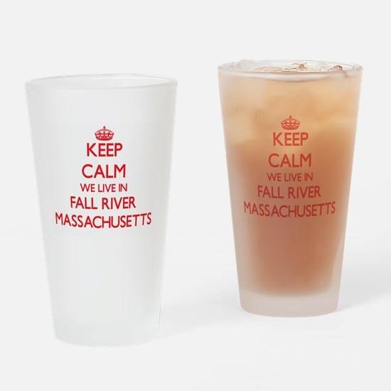 Keep calm we live in Fall River Mas Drinking Glass