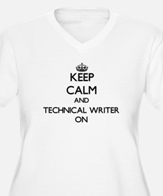 Keep Calm and Technical Writer O Plus Size T-Shirt