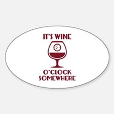 It's Wine O'Clock Somewhere Sticker (Oval)