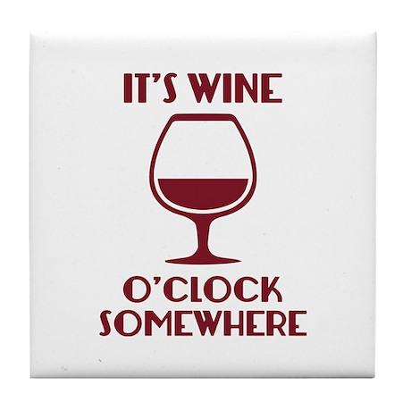 It S Wine O Clock Somewhere Tile Coaster By Amazingvision