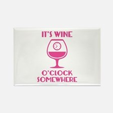 It's Wine O'Clock Somewhere Rectangle Magnet