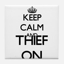 Keep Calm and Thief ON Tile Coaster