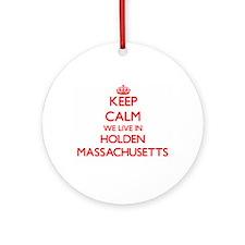 Keep calm we live in Holden Massa Ornament (Round)