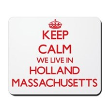Keep calm we live in Holland Massachuset Mousepad