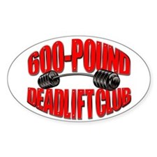 600-POUND DEADLIFT Oval Bumper Stickers