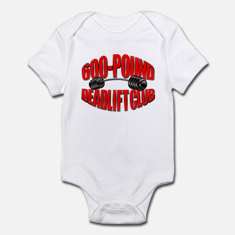 600-POUND DEADLIFT Infant Bodysuit