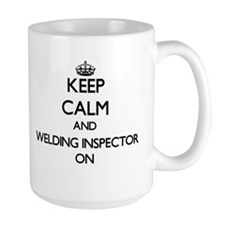 Keep Calm and Welding Inspector ON Mugs