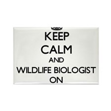 Keep Calm and Wildlife Biologist ON Magnets