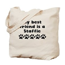 My Best Friend Is A Staffie Tote Bag