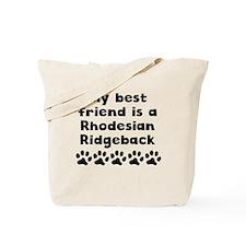 My Best Friend Is A Rhodesian Ridgeback Tote Bag