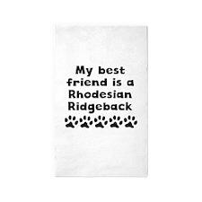 My Best Friend Is A Rhodesian Ridgeback Area Rug