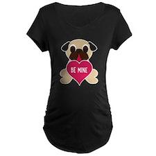 Valentine's Day Pug - Be Mine Maternity T-Shirt