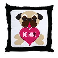 Valentine's Day Pug - Be Mine Throw Pillow
