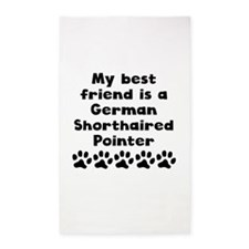 My Best Friend Is A German Shorthaired Pointer Are