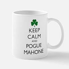 Keep Calm and Pogue Mahone Mugs