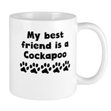 My Best Friend Is A Cockapoo Mugs