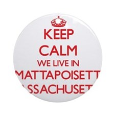 Keep calm we live in Mattapoisett Ornament (Round)