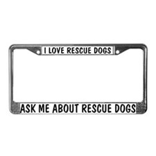 Ask Me About Rescue Dogs License Plate Frame