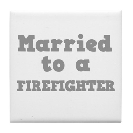 Married to a Firefighter Tile Coaster