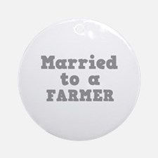 Married to a Farmer Ornament (Round)