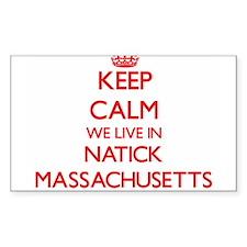 Keep calm we live in Natick Massachusetts Decal