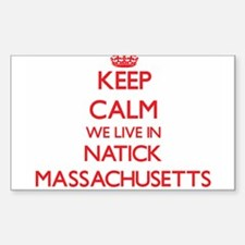 Keep calm we live in Natick Massachusetts Decal