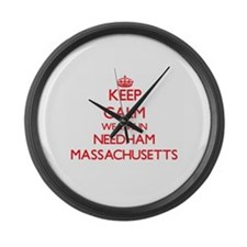 Keep calm we live in Needham Mass Large Wall Clock
