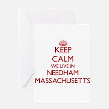 Keep calm we live in Needham Massac Greeting Cards