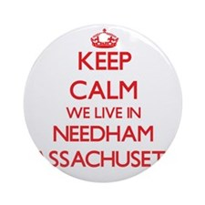 Keep calm we live in Needham Mass Ornament (Round)