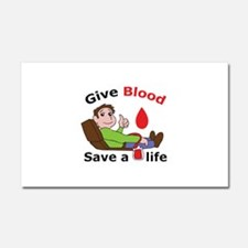 GIVE BLOOD SAVE LIFE Car Magnet 20 x 12