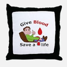 GIVE BLOOD SAVE LIFE Throw Pillow