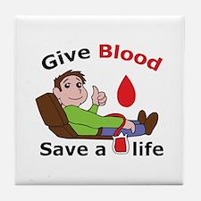 GIVE BLOOD SAVE LIFE Tile Coaster