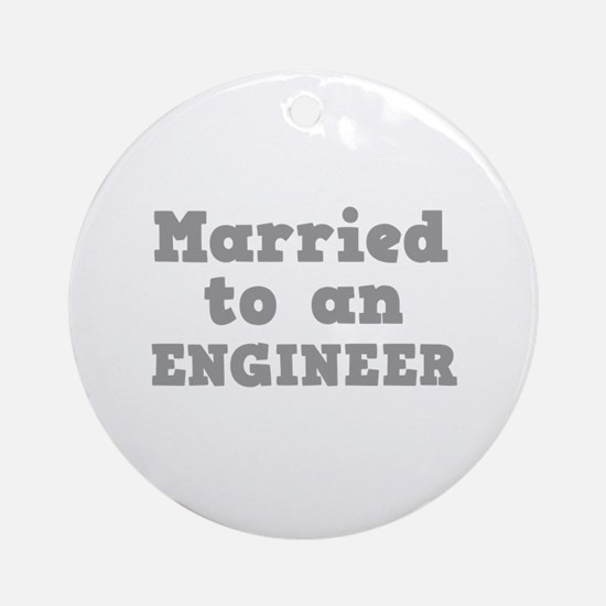 Married to an Engineer Ornament (Round)