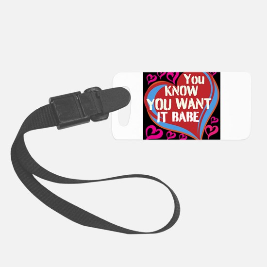 You Know You Want it Babe, Luggage Tag