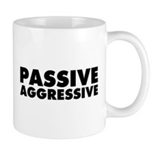 Passive Aggressive Mug