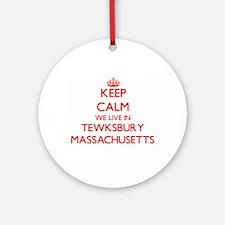 Keep calm we live in Tewksbury Ma Ornament (Round)