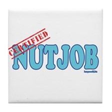 Certified Nutjob Tile Coaster