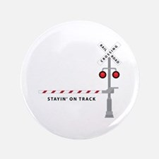 """Stayin' On Track 3.5"""" Button"""
