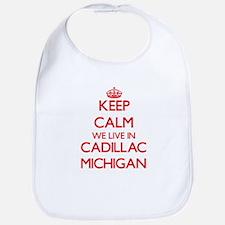 Keep calm we live in Cadillac Michigan Bib