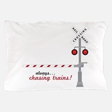 Chasing Trains! Pillow Case