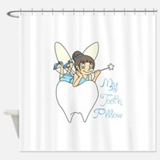 MY TOOTH PILLOW Shower Curtain