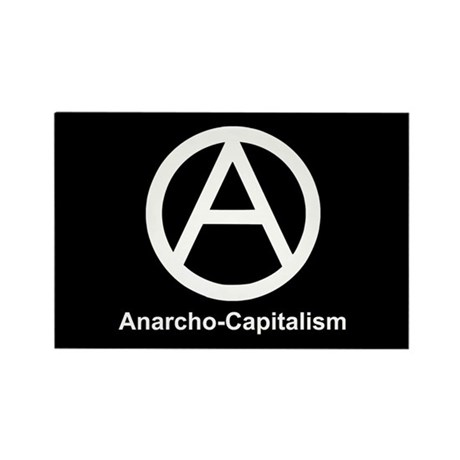 Anarcho Capitalism Rectangle Magnet