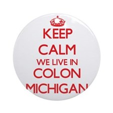 Keep calm we live in Colon Michig Ornament (Round)