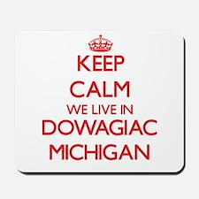 Keep calm we live in Dowagiac Michigan Mousepad
