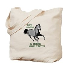 A HORSE MAKES LIFE GOOD Tote Bag