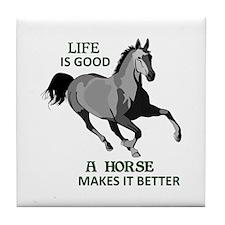 A HORSE MAKES LIFE GOOD Tile Coaster
